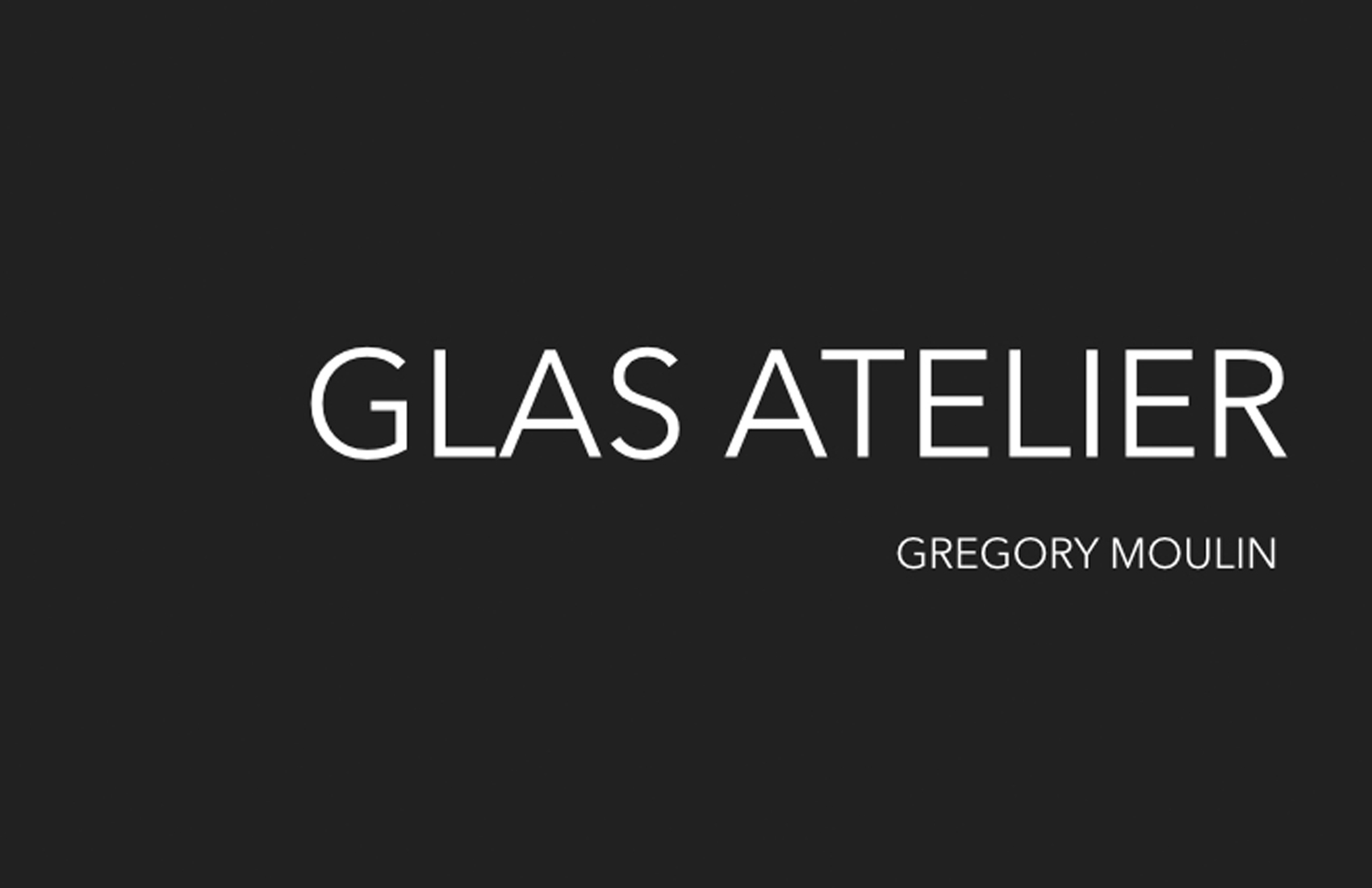 Glas Atelier Grégory Moulin